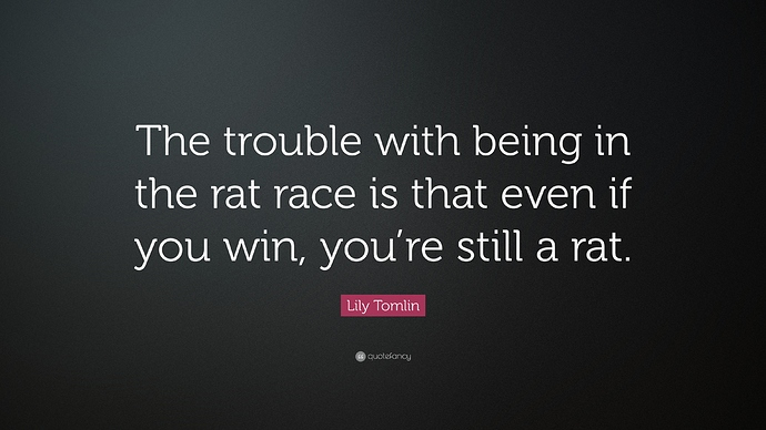 16664-Lily-Tomlin-Quote-The-trouble-with-being-in-the-rat-race-is-that